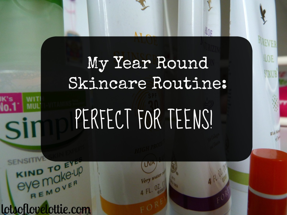 My Year Round Skincare Routine: Perfect for Teens!
