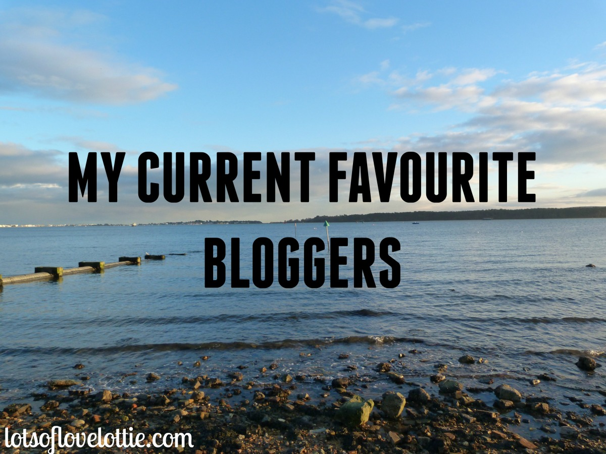 My Current Favourite Bloggers